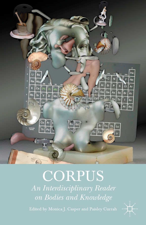 Corpus An Interdisciplinary Reader on Bodies and Knowledge