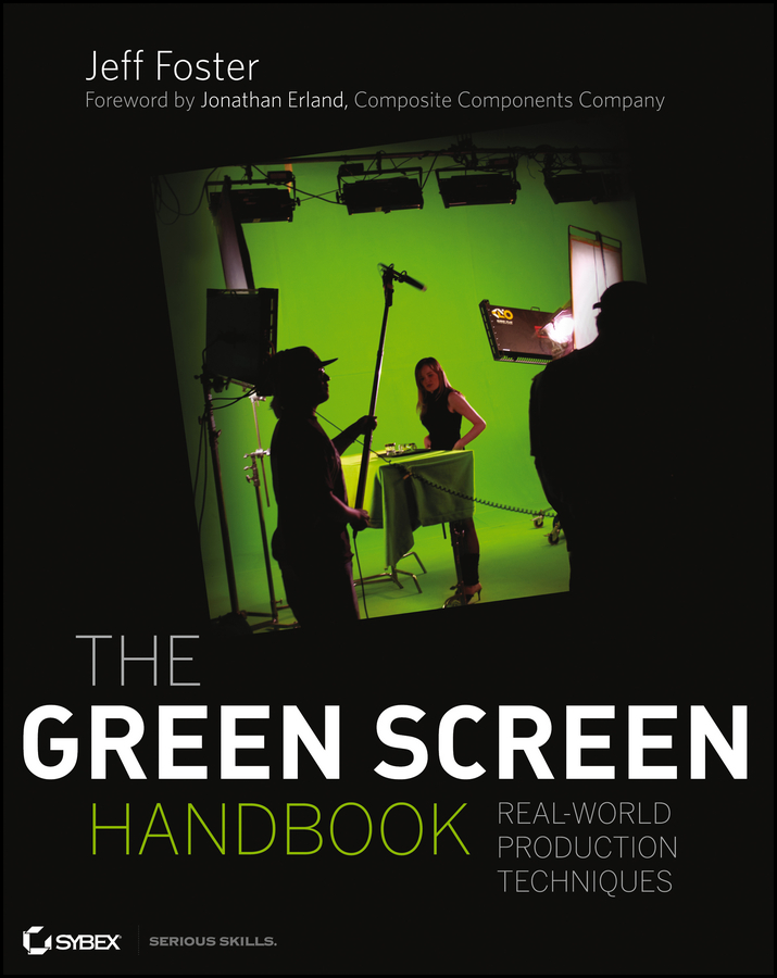 The Green Screen Handbook By: Jeff Foster