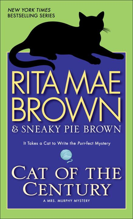 Cat of the Century By: Rita Mae Brown