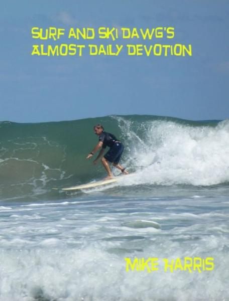 Surf and Ski Dawg's Almost Daily Devotion