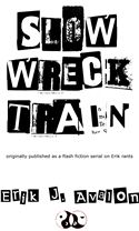 online magazine -  Slow Wreck Train