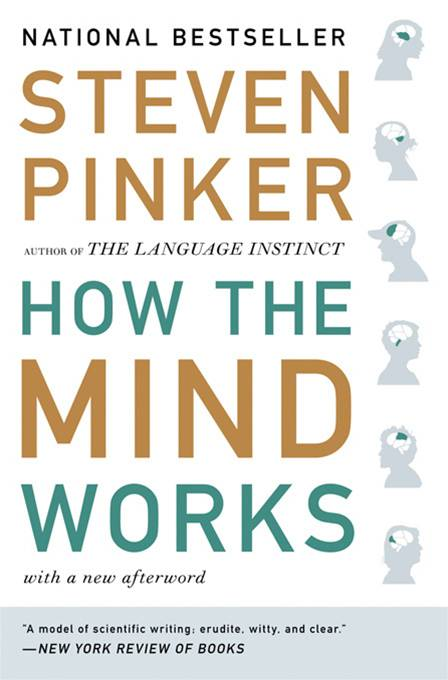 How the Mind Works By: Steven Pinker