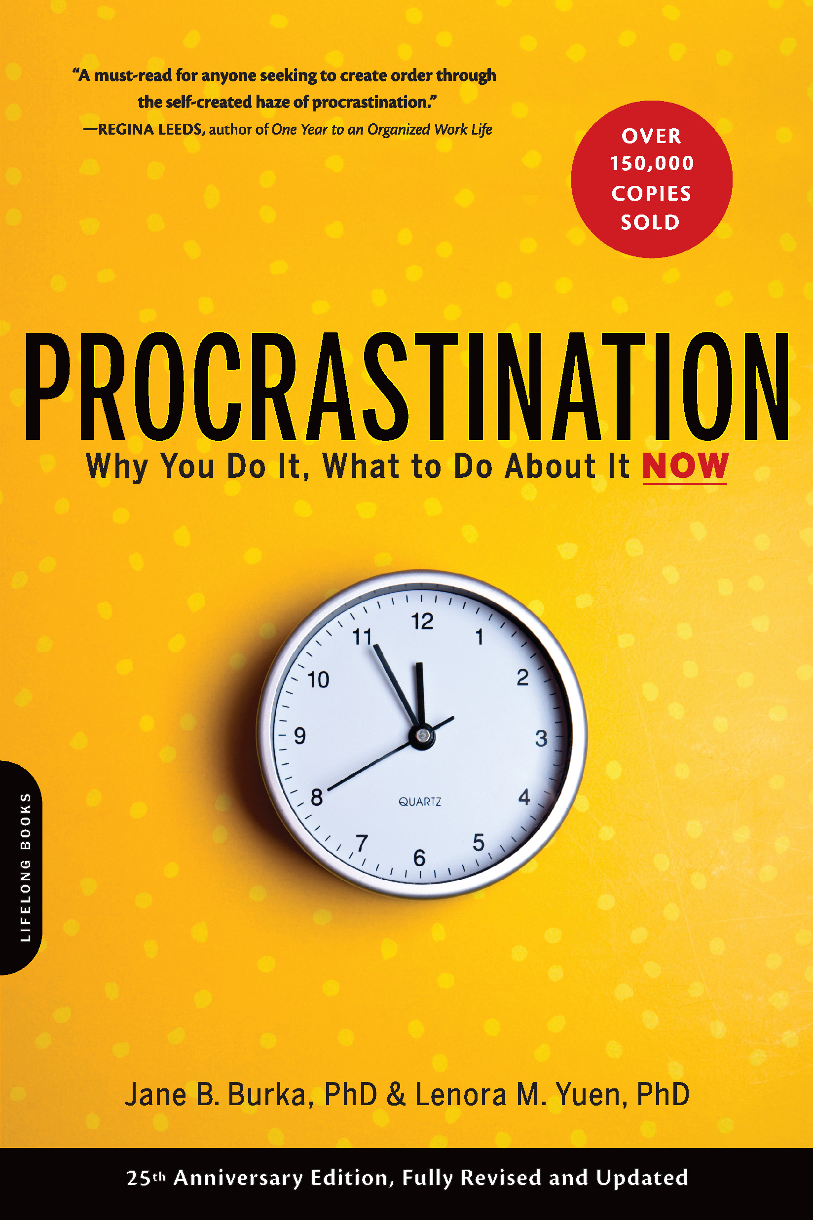 Procrastination: Why You Do It, What to Do About It Now By: Jane B. Burka,Lenora M. Yuen