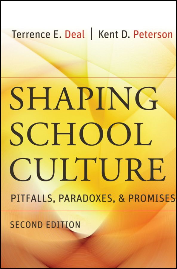 Shaping School Culture By: Kent D. Peterson,Terrence E. Deal