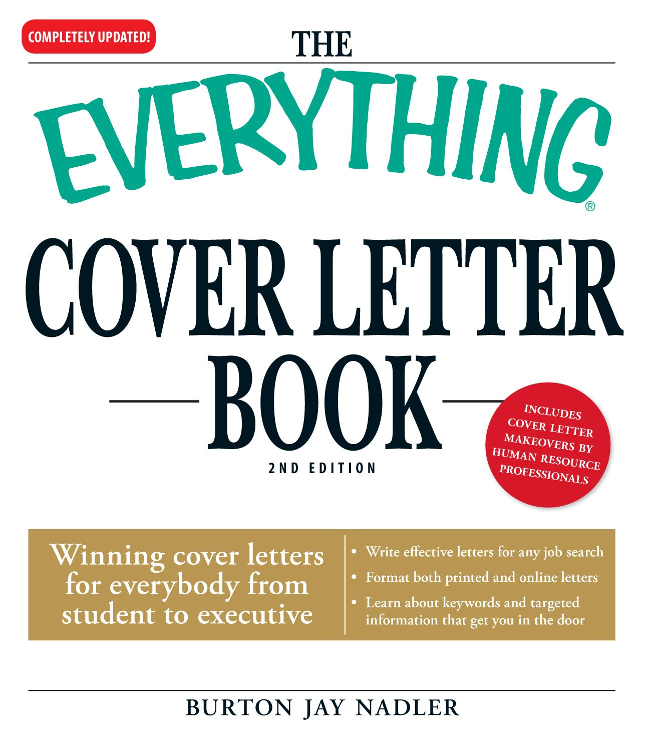 Everything Cover Letter Book: Winning Cover Letters For Everybody From Student To Executive By: Burton Jay Nadler