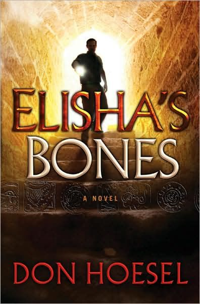 Elisha's Bones (A Jack Hawthorne Adventure Book #1) By: Don Hoesel