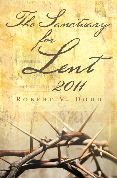The Sanctuary for Lent 2011 By: Robert V Dodd
