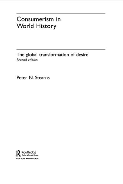 Consumerism in World History By: Peter N. Stearns