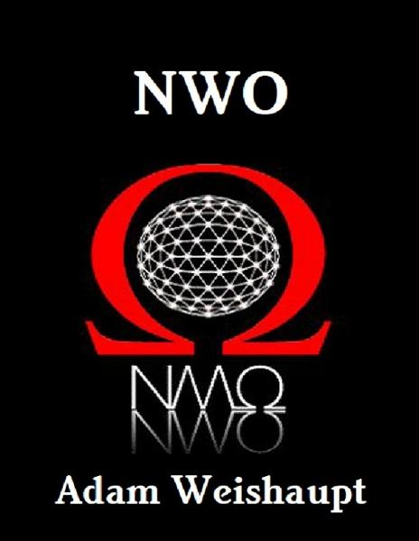 New World Order By: Adam Weishaupt