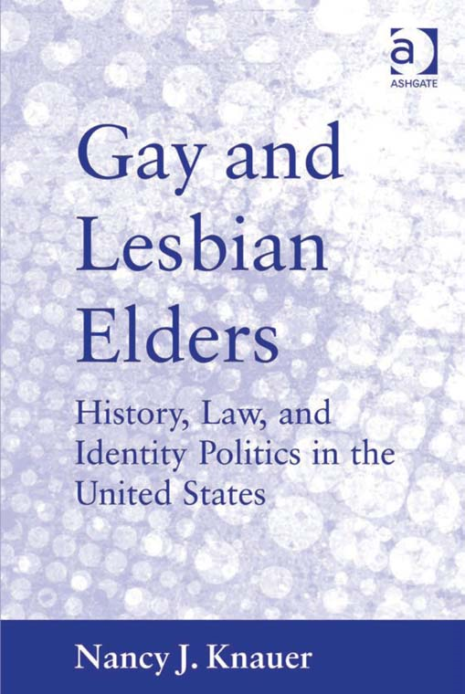 Gay and Lesbian Elders By: Nancy J. Knauer