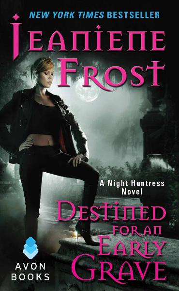 Destined For an Early Grave By: Jeaniene Frost
