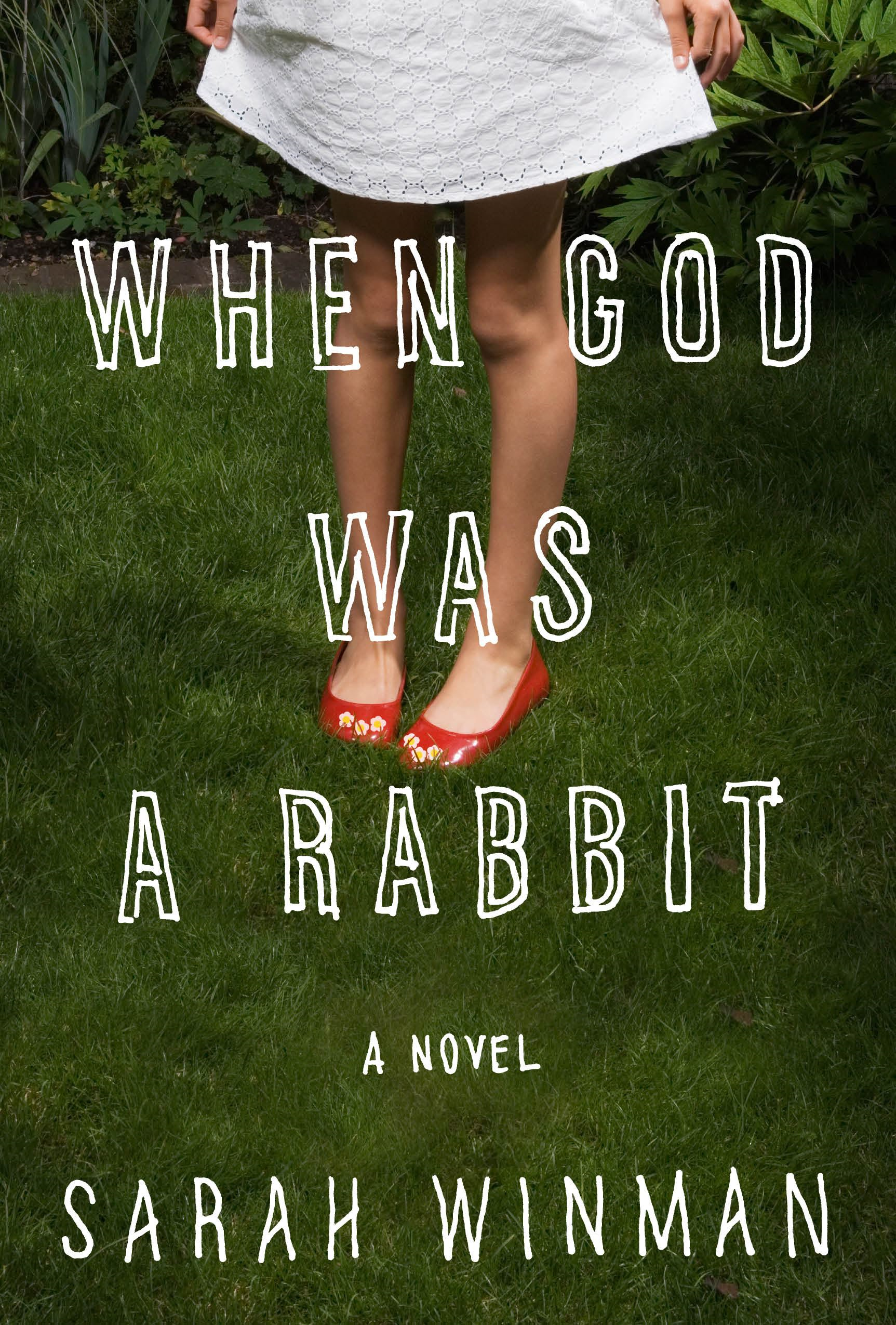 When God Was a Rabbit By: Sarah Winman