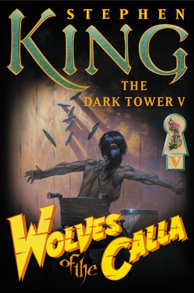 The Dark Tower V: Wolves of the Calla By: Stephen King,Bernie Wrightson