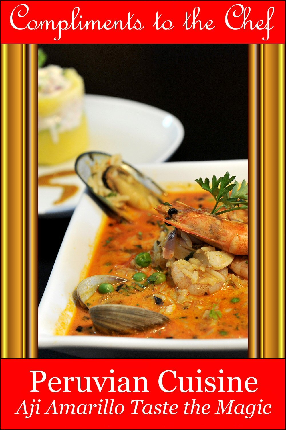 Peruvian Cuisine: Aji Amarillo Taste the Magic By: Compliments to the Chef