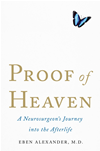 Proof Of Heaven: A Neurosurgeon's Journey Into The Afterlife: