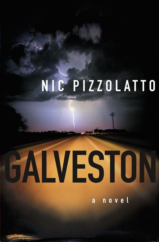 Galveston By: Nic Pizzolatto