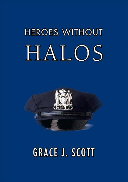 Heroes Without Halos By: Grace Scott