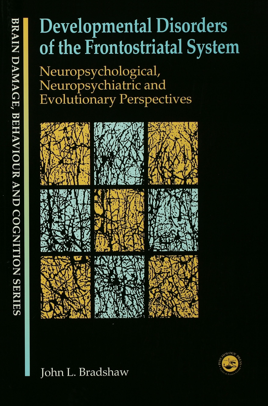 Developmental Disorders of the Frontostriatal System Neuropsychological,  Neuropsychiatric and Evolutionary Perspectives