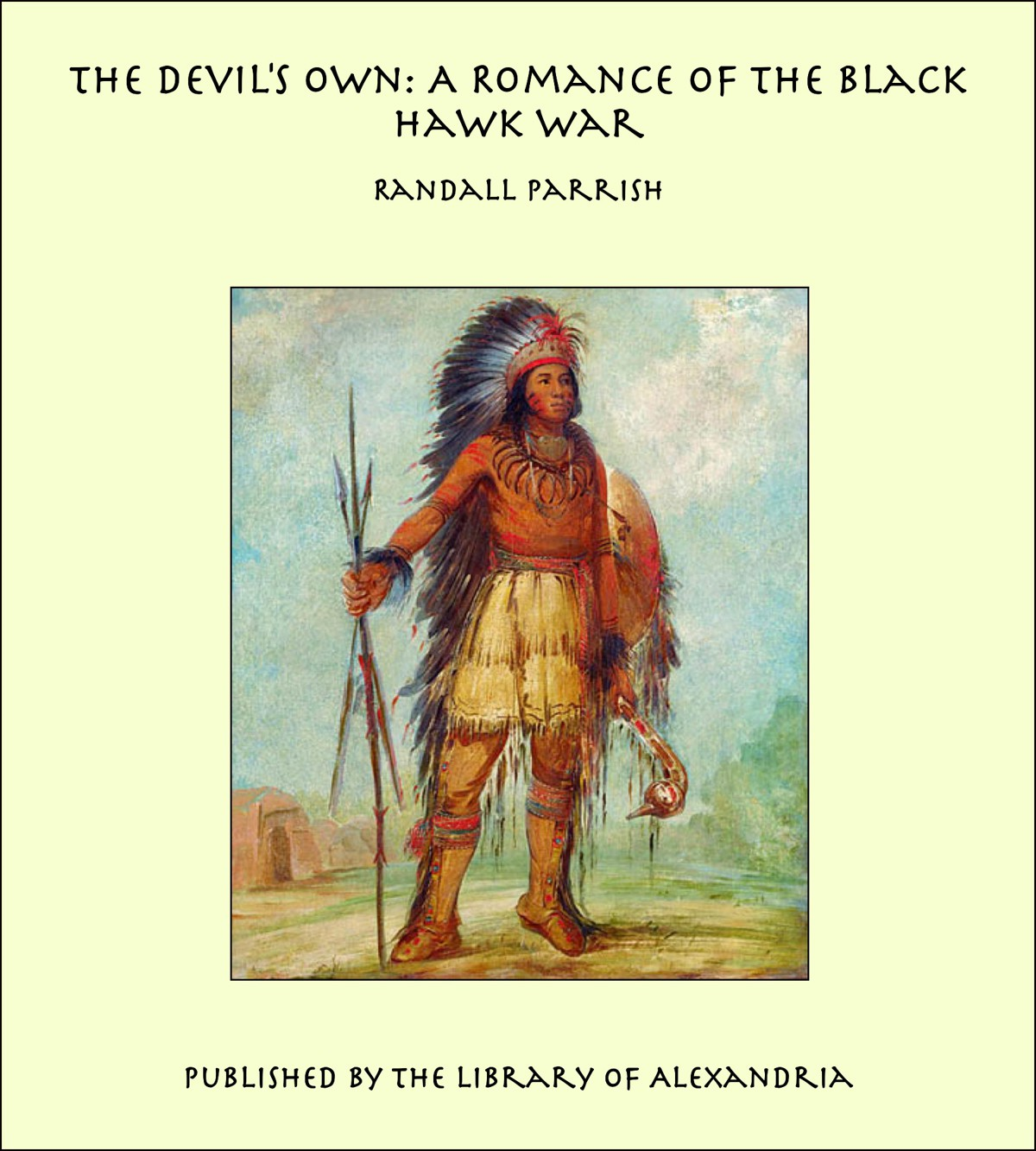 Randall Parrish - The Devil's Own: A Romance of the Black Hawk War