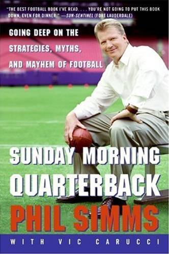 Sunday Morning Quarterback By: Phil Simms,Vic Carucci