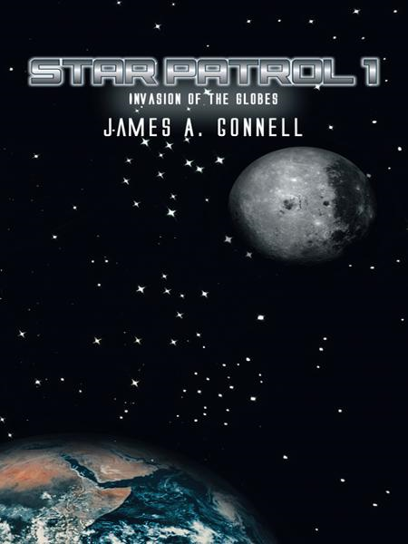 Star Patrol I By: James A. Connell