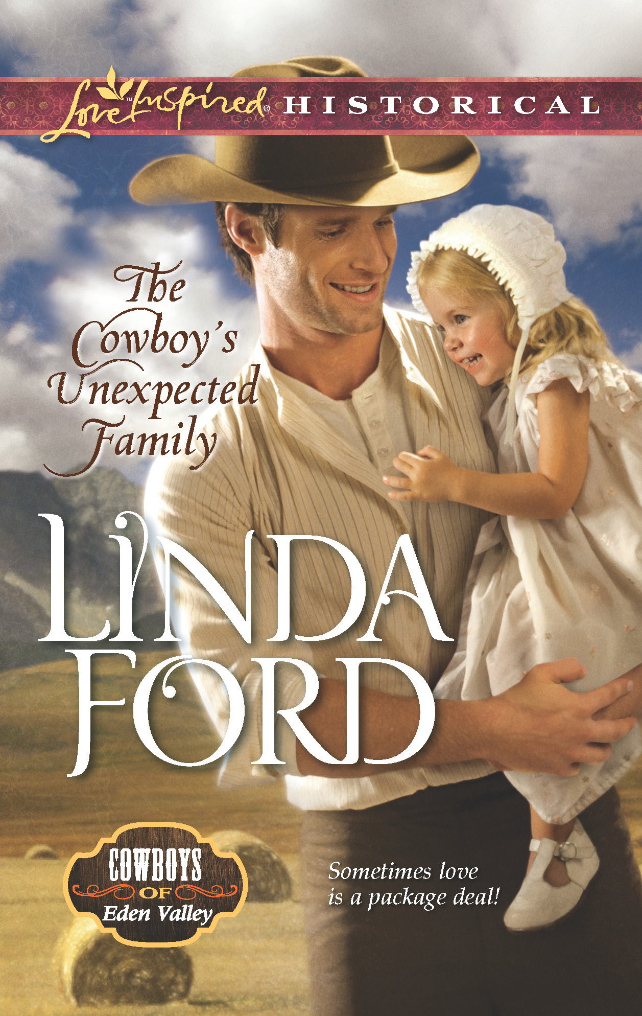 The Cowboy's Unexpected Family By: Linda Ford