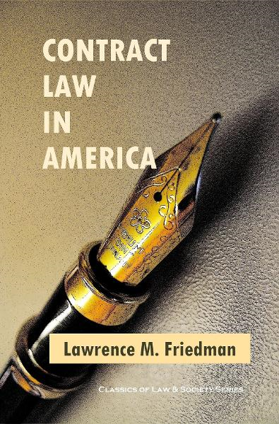 Contract Law in America: A Social and Economic Case Study