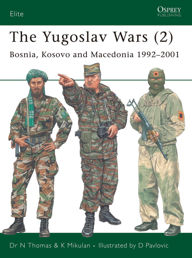 The Yugoslav Wars (2) By: K. Mikulan,Nigel Thomas,Darko Pavlovic