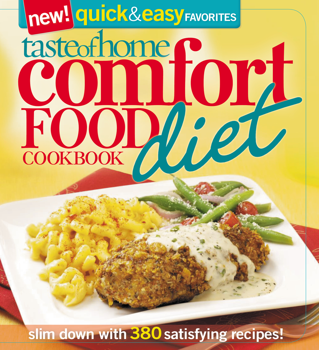 Taste of Home: Comfort Food Diet Cookbook: New Quick & EasyFavorites By: Taste of Home