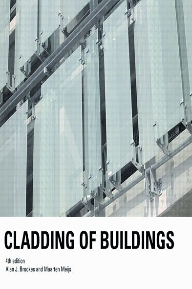 Cladding of Buildings By: Alan J. Brookes,Maarten Meijs