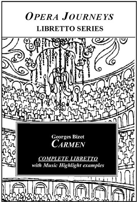Bizet's Carmen - Opera Journeys Libretto Series