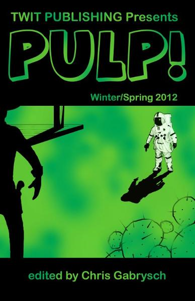 Twit Publishing Presents: Pulp! Winter/Spring 2012