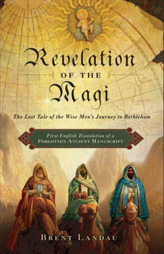 Revelation of the Magi By: Brent Landau