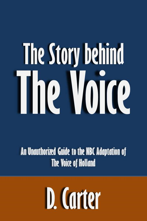 The Story behind The Voice: An Unauthorized Guide to the NBC Adaptation of The Voice of Holland [Article]