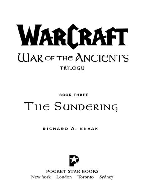 Warcraft: War of the Ancients #3: The Sundering By: Richard A. Knaak