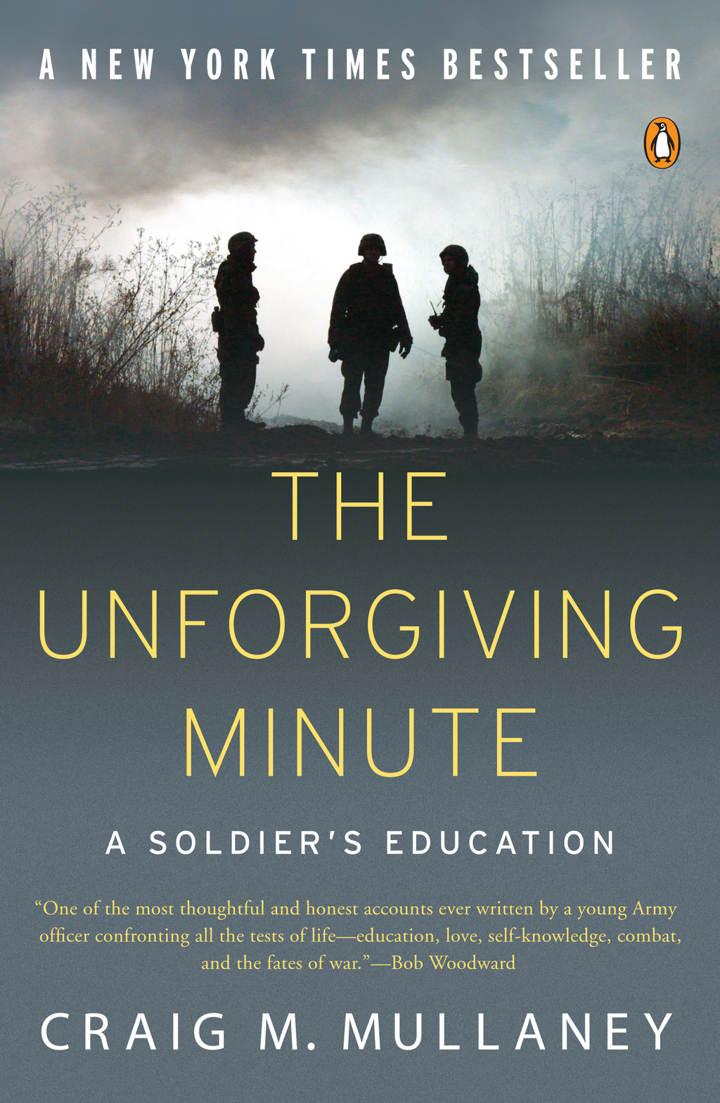 The Unforgiving Minute By: Craig M. Mullaney