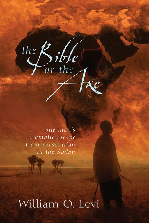 The Bible or the Axe By: William O. Levi