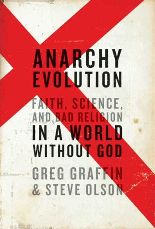 Anarchy Evolution By: Greg Graffin,Steve Olson