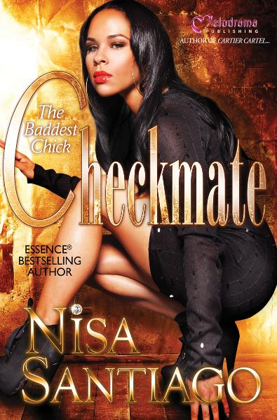 Checkmate: The Baddest Chick By: Nisa Santiago