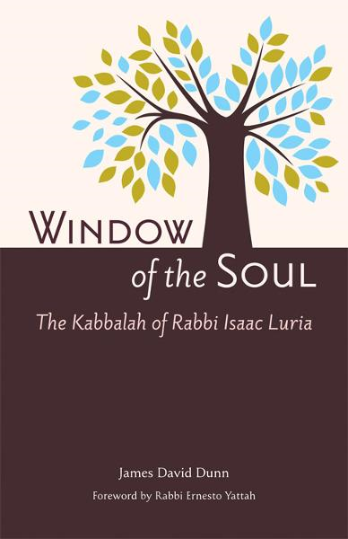 Window of the Soul: The Kabbalah of Rabbi Isaac Luria