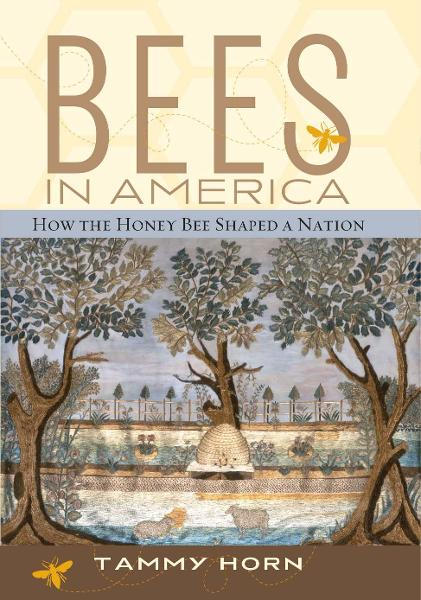 Bees in America By: Tammy Horn