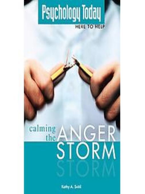 Psychology Today: Calming the Anger Storm: Calming the Anger Storm