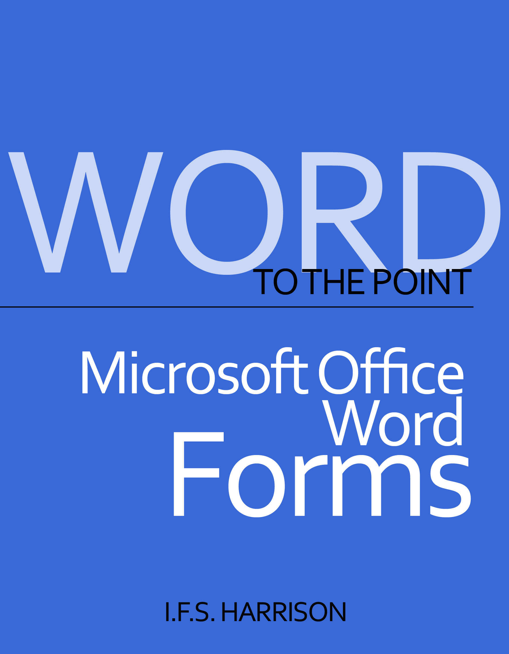 To The Point… Microsoft Office Word Forms
