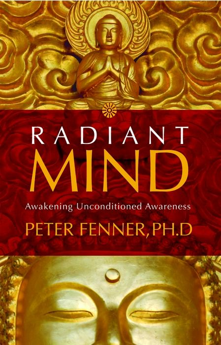 Radiant Mind By: Peter Fenner Ph.D.