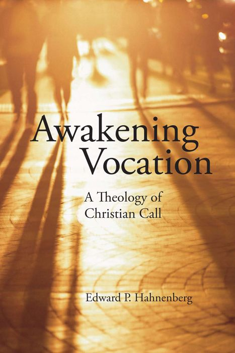 Awakening Vocation : A Theology Of Christian Call