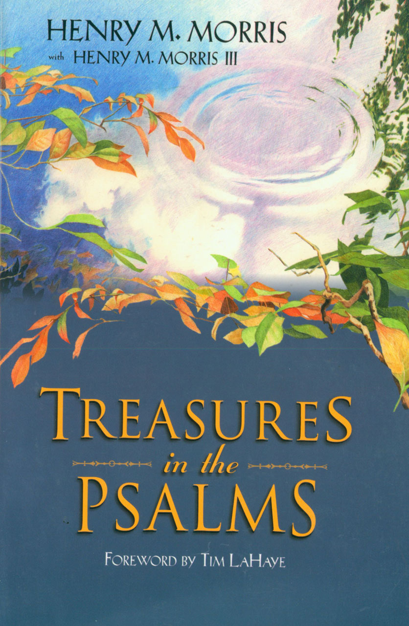 Treasures in the Psalms By: Dr. Henry M. Morris