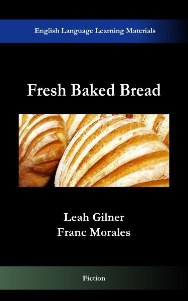 Fresh Baked Bread By: Franc Morales