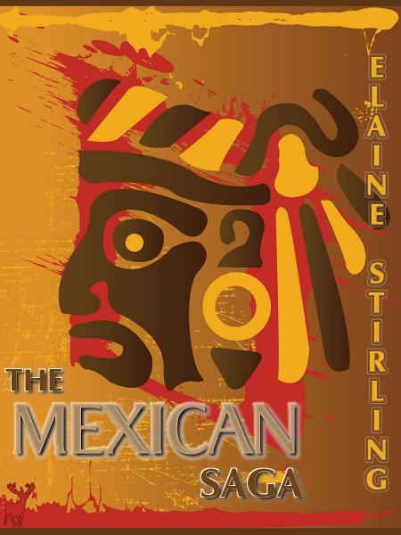 The Mexican Saga: a poetic journey through the 20-count By: Elaine Stirling