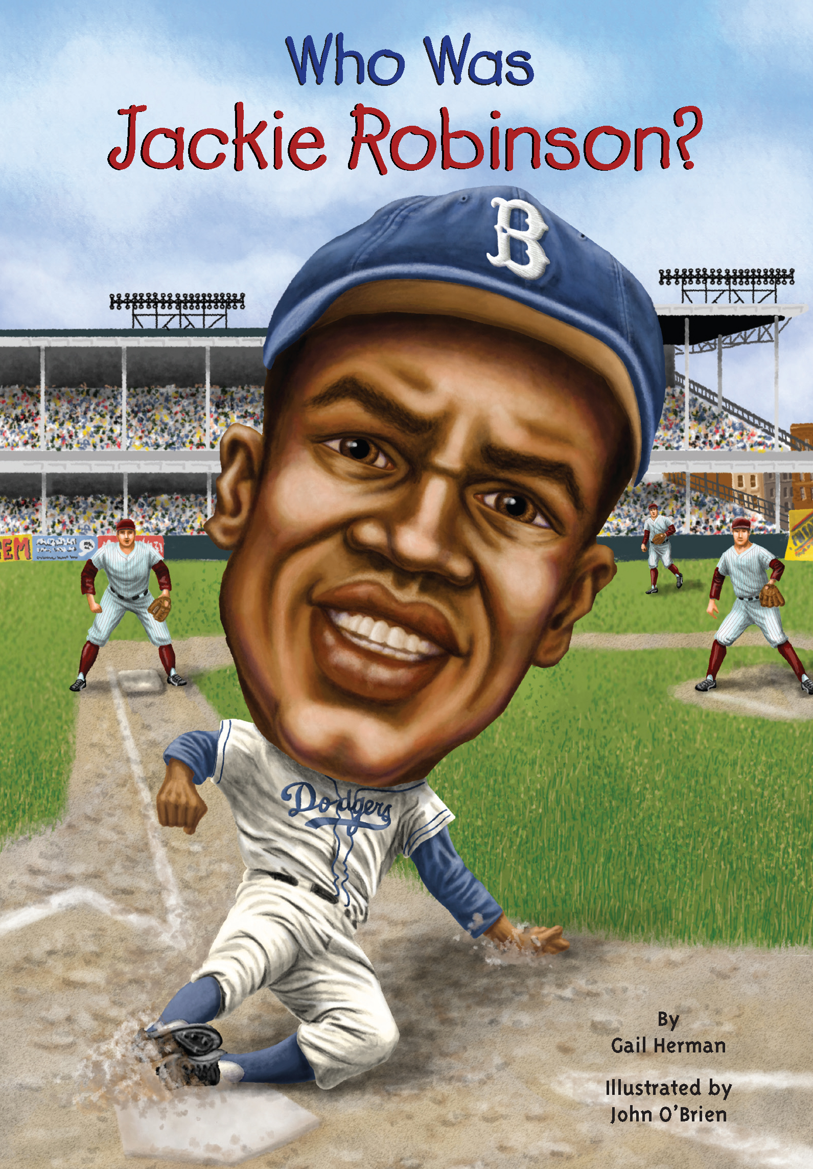 Who Was Jackie Robinson? By: Gail Herman,Nancy Harrison