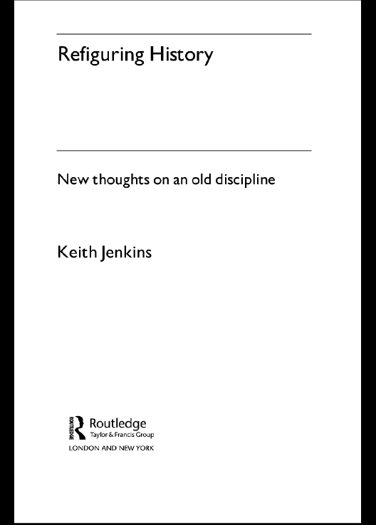 Refiguring History New Thoughts On an Old Discipline